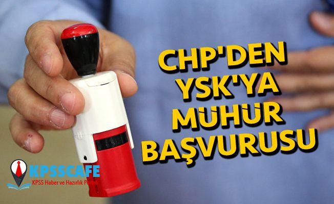 CHP'den YSK'ya mühür başvurusu