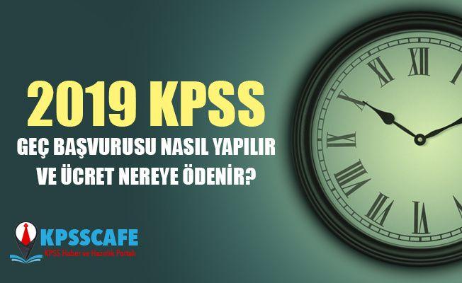 KPSS geç başvurusu nasıl ve nereden yapılır?