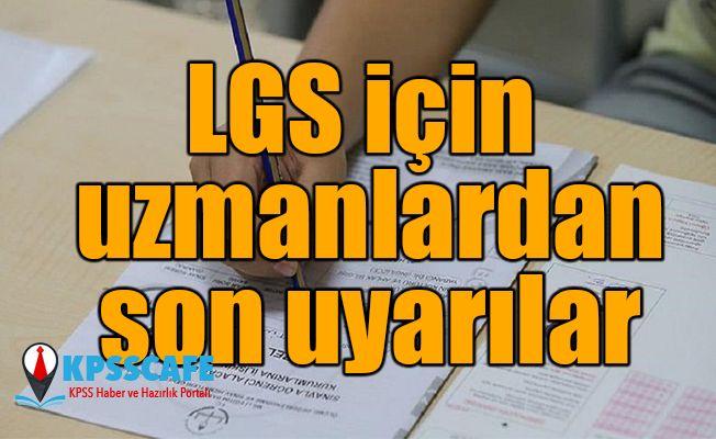 LGS için uzmanlardan son uyarılar!