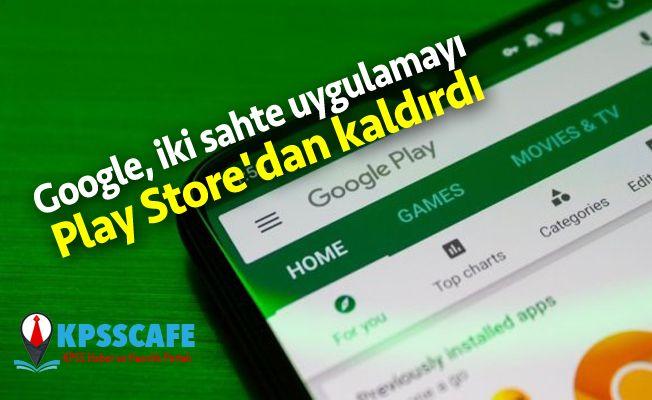 Google, iki sahte uygulamayı Play Store'dan kaldırdı