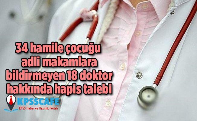 34 hamile çocuğu adli makamlara bildirmeyen 18 doktor hakkında hapis talebi