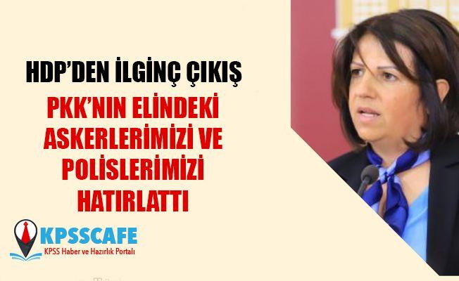 HDP'den İlginç Çıkış! PKK'nın Elindeki Asker ve Polisleri Hatırlattılar!