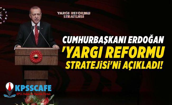 Cumhurbaşkanı Erdoğan 'Yargı Reformu Stratejisi'ni açıkladı!