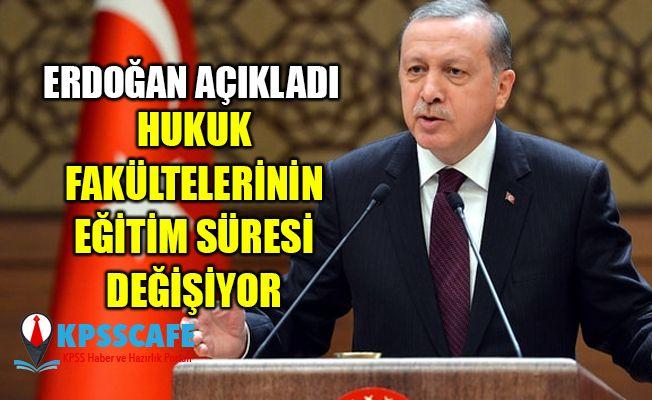 Erdoğan Hukuk Fakültelerinin Eğitim Süresinin Değişeceğini Açıkladı!