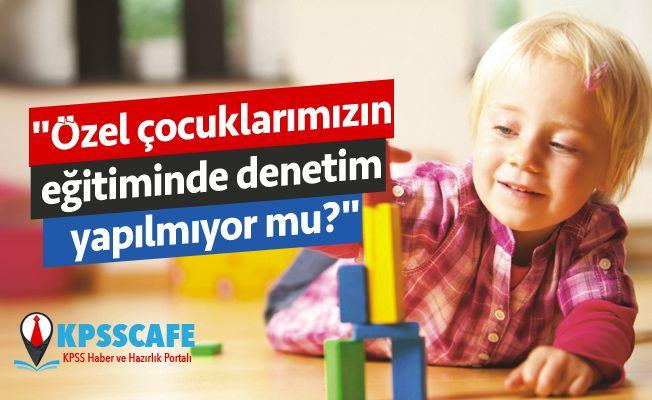 Ayhan Barut, özel eğitim gereksinimi olan otistik çocuklar için sordu