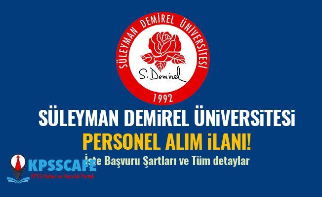 Süleyman Demirel Üniversitesi Personel Alım İlanı!