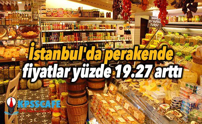 İstanbul'da perakende fiyatlar yüzde 19.27 arttı