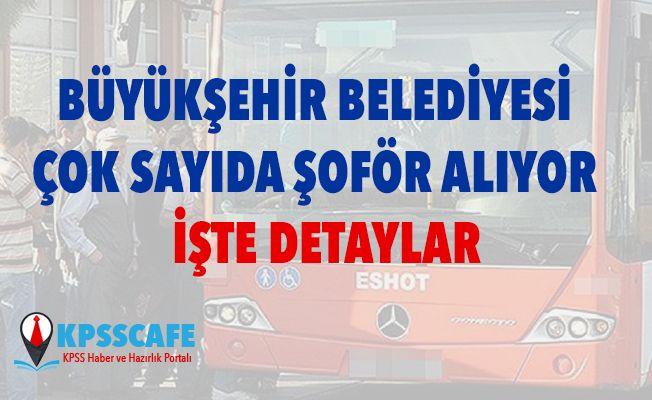 Büyükşehir Belediyesi Çok Sayıda Şoför Alıyor!