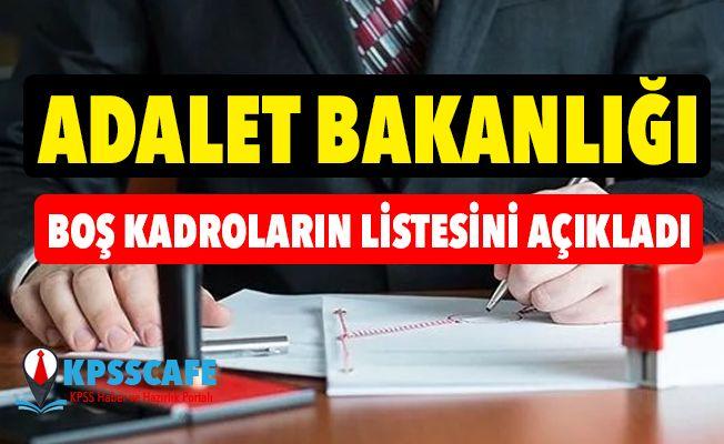 Adalet Bakanlığı Boş Kadro Listesini Açıkladı!