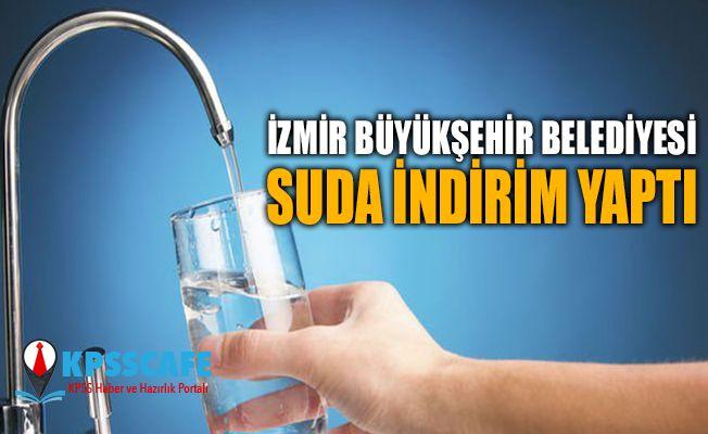 İzmir Büyükşehir Belediyesi suda indirim yaptı
