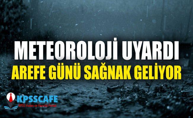 Meteoroloji'den yeni uyarı: Arife günü sağanak geliyor
