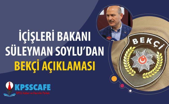 Süleyman Soylu'dan Yeni Bekçi Açıklaması!