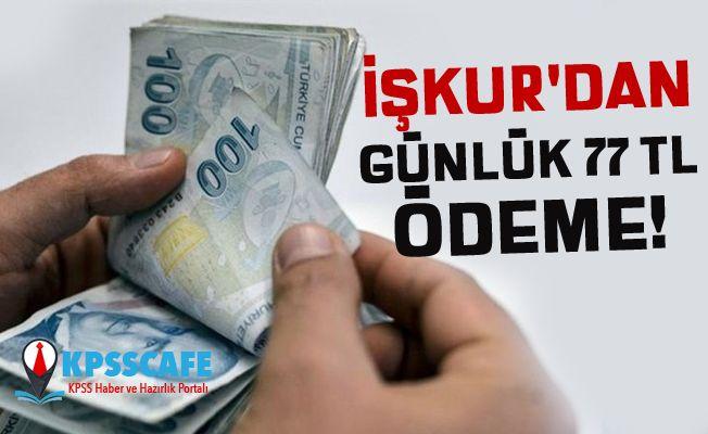 İŞKUR'dan Günlük 77 TL Ödeme!