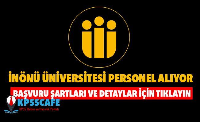 İnönü Üniversitesi Personel Alıyor! İşte Başvuru Şartları!
