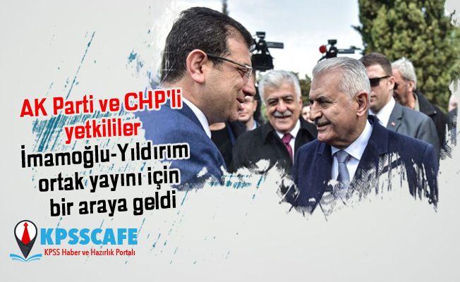 AK Parti ve CHP'li yetkililer İmamoğlu-Yıldırım ortak yayını için bir araya geldi
