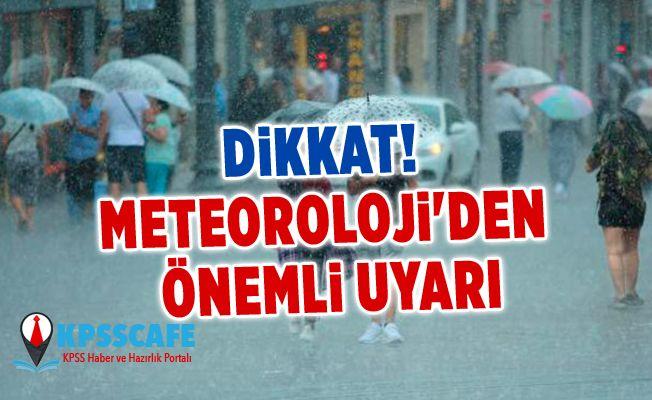 Dikkat! Meteoroloji'den önemli uyarı