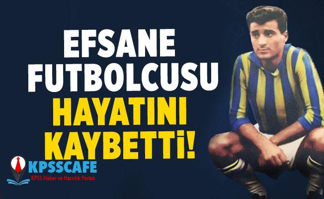 Efsane Futbolcusu Hayatını Kaybetti!