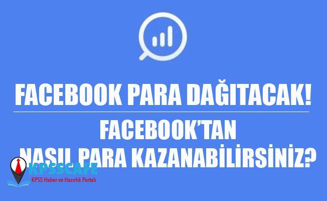 Facebook Para Dağıtacak! Facebook'tan Nasıl Para Kazanabilirsiniz?