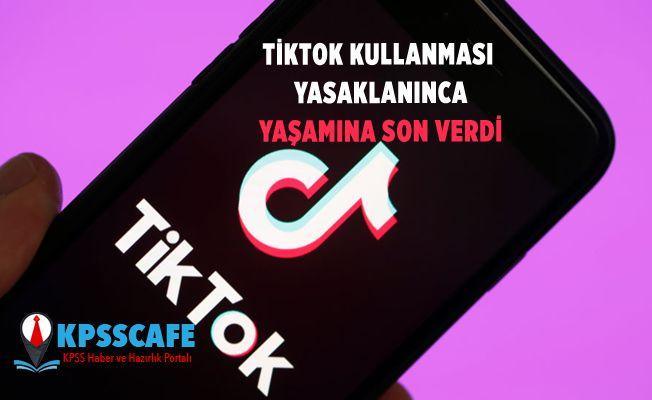 TikTok kullanması yasaklanınca yaşamına son verdi