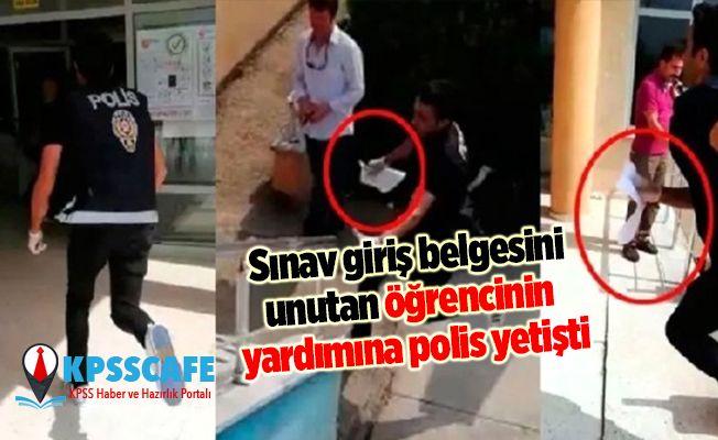 Sınav giriş belgesini unutan öğrencinin yardımına polis yetişti