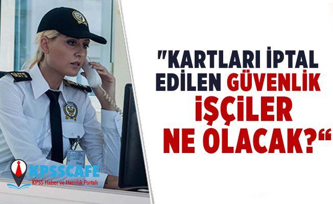 CHP'li Vekil Kani Beko, kartları iptal edilen güvenlik işçilerini sordu