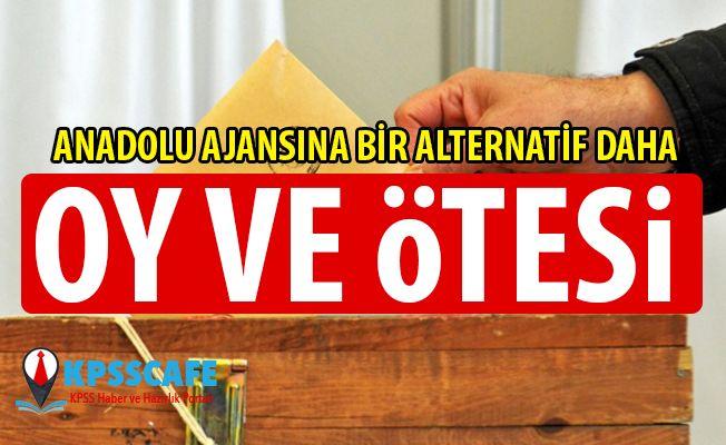 Anadolu Ajansı'na bir alternatif daha: Oy ve Ötesi !