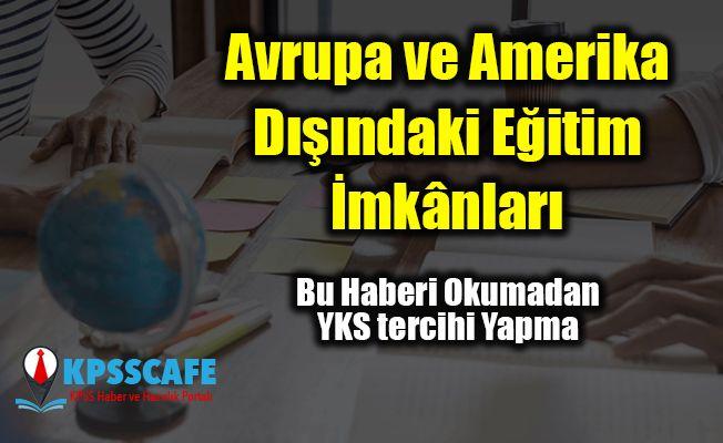 Avrupa ve Amerika Dışındaki Eğitim İmkânları