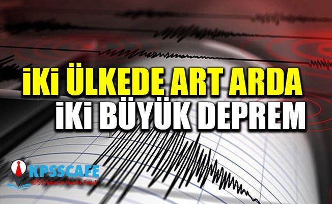 İki ülkede art arda iki büyük deprem