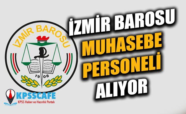 İzmir Barosu Muhasebe Personeli Alıyor! İşte Başvuru Şartları!