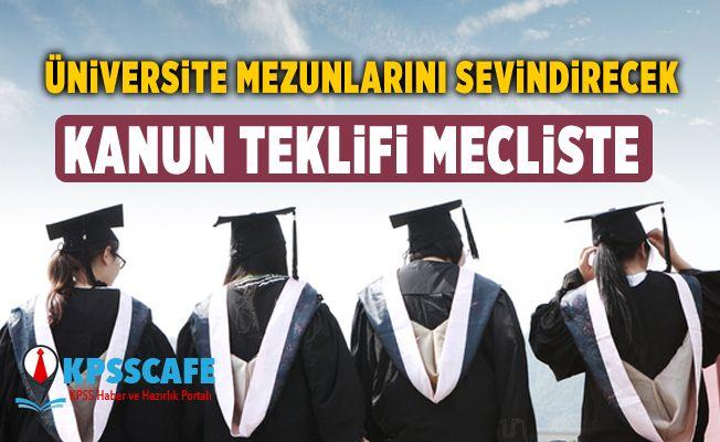 Üniversite Mezunlarını Sevindirecek Kanun Teklifi Mecliste