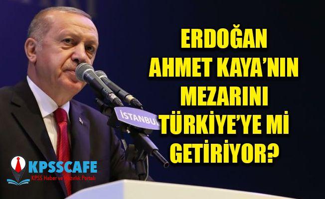 Erdoğan, Ahmet Kaya'nın Mezarını Türkiye'ye mi Getiriyor