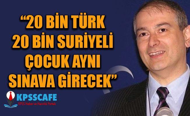 """20 Bin Türk, 20 Bin Suriyeli Çocuk Aynı Sınava Girecek"""""""
