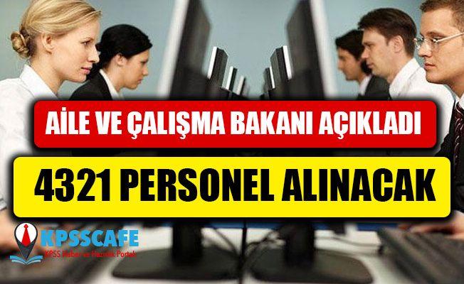 Aile ve Çalışma Bakanı Açıkladı: 4321 personel alınacak