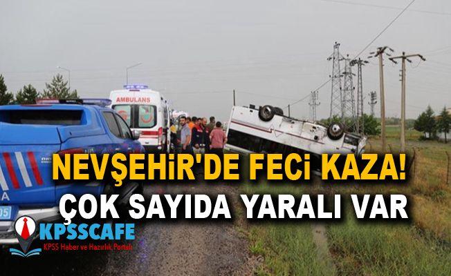 Nevşehir'de feci kaza! Çok sayıda yaralı var