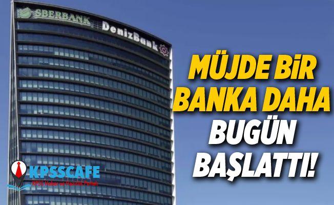 Müjde Bir Banka Daha Bugün Başlattı!