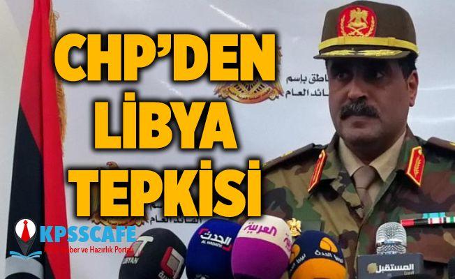 CHP'den AK Parti'ye Türkiye'yi Tehdit Eden Libya Tepkisi!