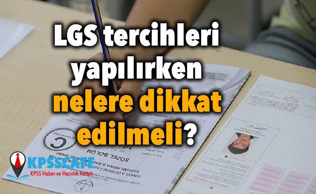 LGS tercihleri yapılırken nelere dikkat edilmeli?
