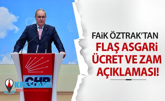 CHP'li Faik Öztrak'tan Flaş Asgari Ücret ve Zam Açıklaması!