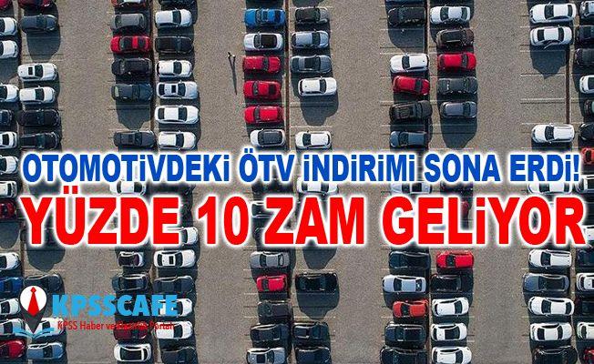 Otomotivdeki ÖTV indirimi sona erdi! yüzde 10 zam geliyor...