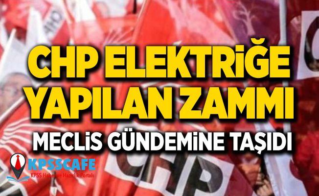 CHP Elektriğe Yapılan Zammı Meclis Gündemine Taşıdı
