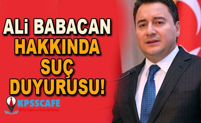 Ali Babacan Hakkında Suç Duyurusu!