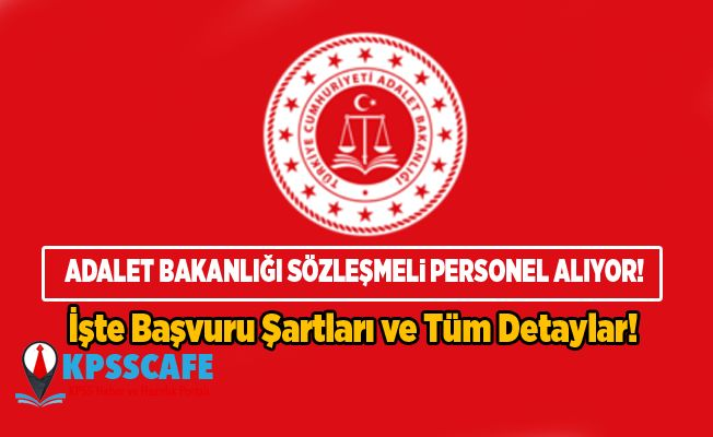 Adalet Bakanlığı Sözleşmeli Personel Alıyor!
