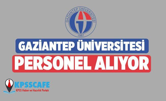Gaziantep Üniversitesi Personel Alıyor!
