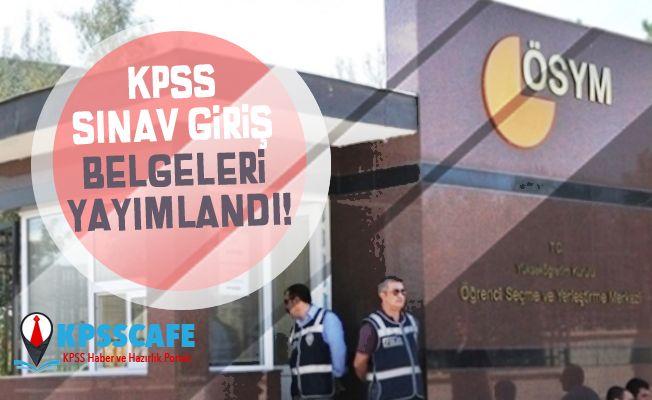 KPSS Sınav Giriş Belgeleri Yayımlandı!