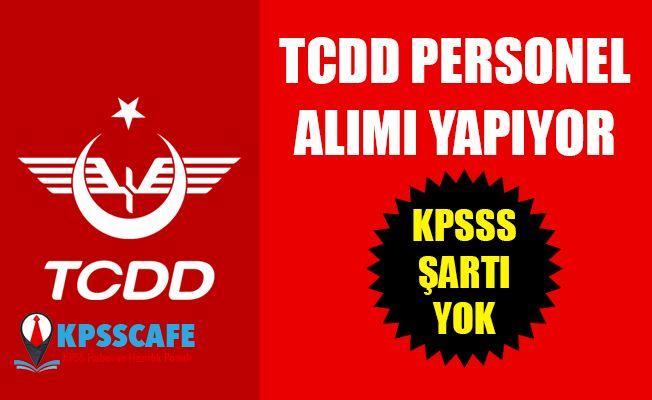 TCDD KPSS'siz Personel Alıyor! İşte Başvuru Şartları!