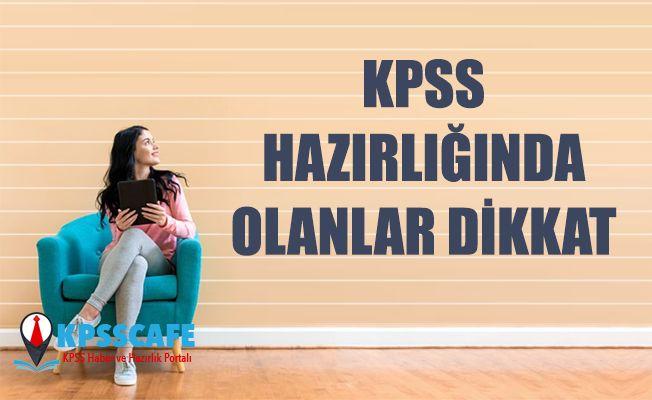 KPSS Hazırlığında Olanlar Dikkat