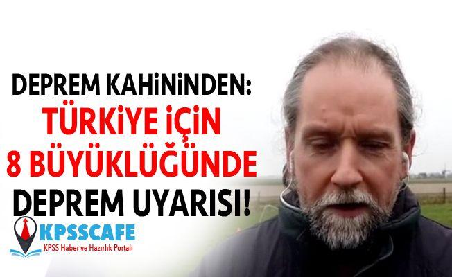 Deprem kahininden:Türkiye için 8 büyüklüğünde deprem uyarısı!