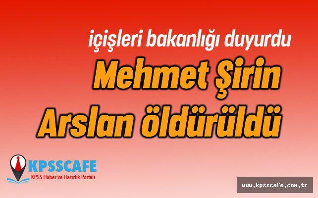 Mehmet Şirin Arslan öldürüldü