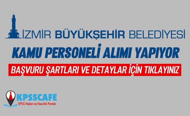İzmir Büyükşehir Belediyesi 91 Kamu Personeli Alıyor