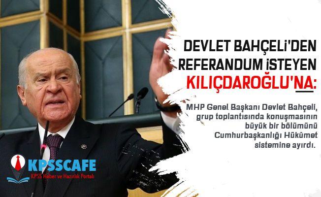 Devlet Bahçeli'den referandum isteyen Kılıçdaroğlu'na: Çember daralıyor, suyu ısınıyor